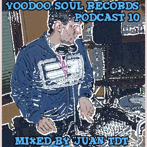 Podcast 10 Voodoo Soul Records mixed by Juan Tdt