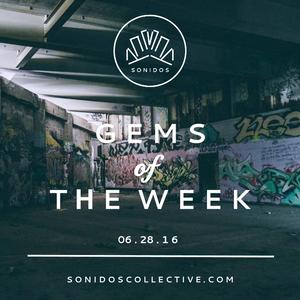 GEMS of THE WEEK   6.28.16