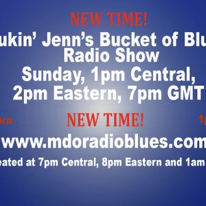 Jukin Jenn's Buckt of Blues on Sunday on www.mdoradioblues.com at 1pm Central, 2pm Easter and 7pm GM