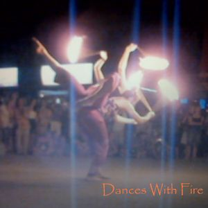 Dances With Fire