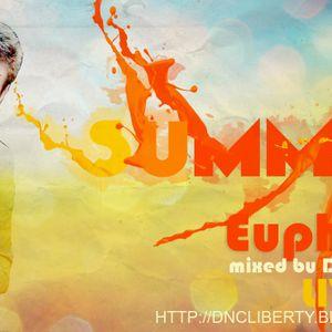 SUMMER TIME EUPHORIA by DNC LIBERTY 12 07 2012  LIVE SET