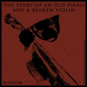 The Story Of An Old Piano And A Broken Violin