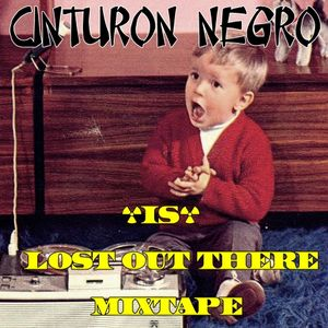 Cinturon Negro-(Is) Lost out there