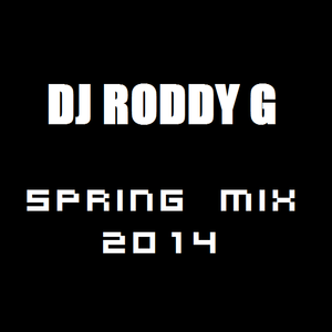 DJ Roddy G - Spring Mix 2014