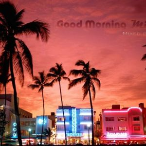 Good Morning Miami (WMC Mix)