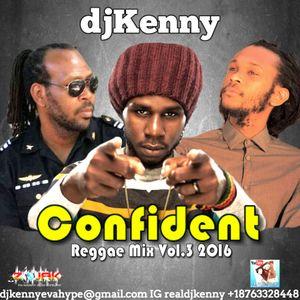 DJ KENNY CONFIDENT REGGAE MIX VOL 3. JUN 2016