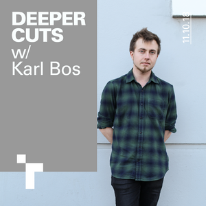 Deeper Cuts with Karl Bos - 11October 2018