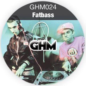 GHM024 Fatbass [10.13]