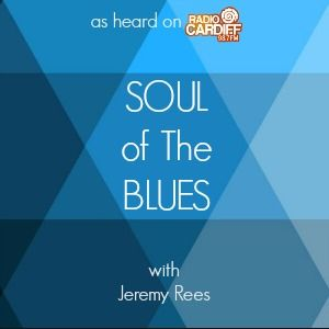 Soul of The Blues #146 | Jeremy Rees