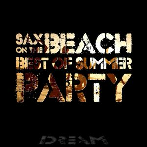 Dream - Sax on the Beach (Best of Summer Party)