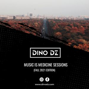 Dino DZ - Music Is Medicine Sessions (Fall 2021 Edition)