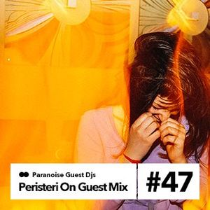 Peristeri On - Guest mix #47