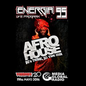 Energia 95 Session XI - Tribal House In The Mix - Viernes 20 de Mayo