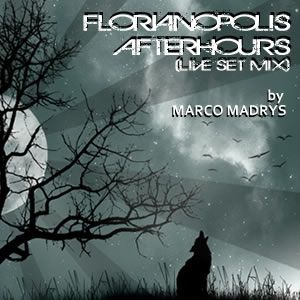 Marco Madrys - Florianopolis afterhours (live set mix)