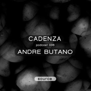 Cadenza Podcast 036 (Source) - Andre Butano