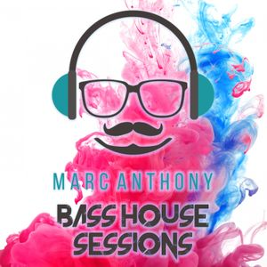 Bass House Sessions with Dj Marc Anthony