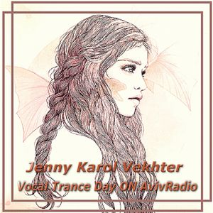 Jenny Karol Vekhter – Vocal Trance Day #1 on AvivRadio
