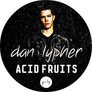 dan lypher - zero day presents acid fruits #1 [09.15]