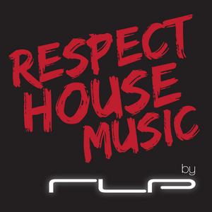 RLP RESPECT HOUSE MUSIC PROMO MIX