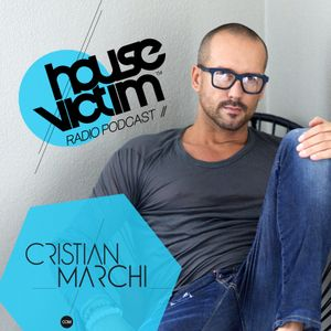 CRISTIAN MARCHI presents HOUSE VICTIM 010  [Podcast - Radio Show] October 2013 Mix