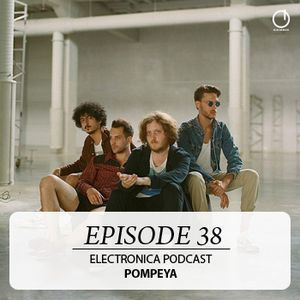 Electronica Podcast - Episode 38: Pompeya