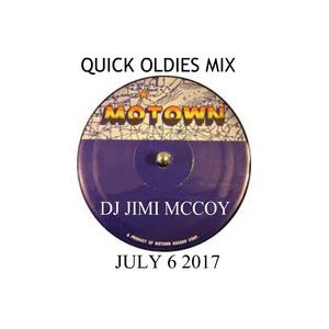 QUICKY OLDIES BUT GOODIES MOTOWN MIX DJ JIMI MCCOY JULY 6 2017