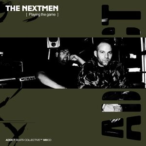 Addict Clothing Presents...The Nextmen: Playing The Game