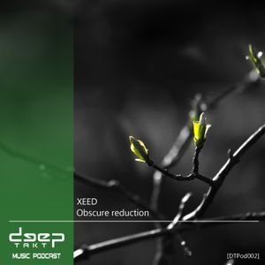 [DTPod002] XEED - Obscure reduction