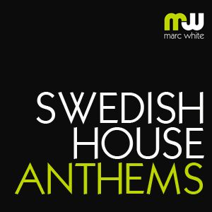 Marc White - Swedish House Anthems