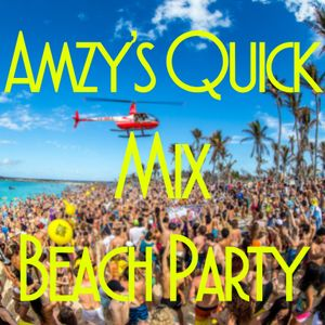 Amzy's Quick Mix #6: Beach Party