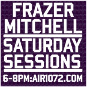 #SaturdaySessions 18th February '17 Air107.2 - Frazer Mitchell