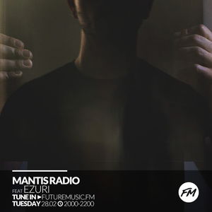Mantis Radio - 28.02.2017 + Ezuri