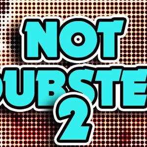 Not Dubstep Vol. 2