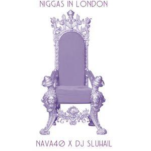 Niggas In London - Nava40 & Dj SLuhail