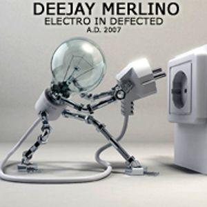 DJ MERLINO - ELECTRO IN DEFECTED - 15.08.2007