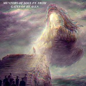 Mentors of soul Feat. Trom --- The gates of Heaven