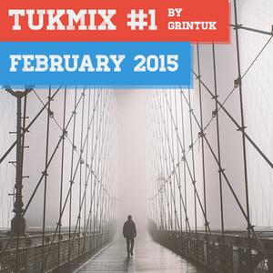TUKMIX #1 by Grin Tuk | FEBRUARY 2015