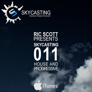 Ric Scott Presents: Skycasting 011 Progressive Trance & House