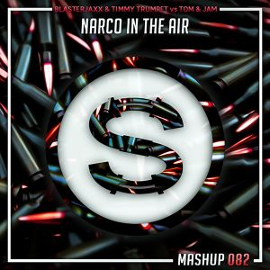 Blasterjaxx x Timmy Trumpet vs Tom x Jame - Narco In The Air (Da Sylva mashup)