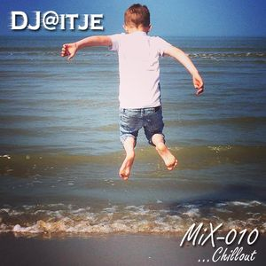 DJ@itje : Mix 010 : ...Chillout