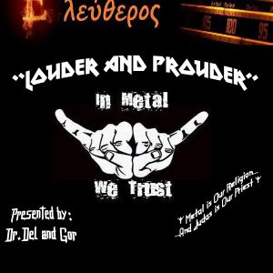 ''LOUDER AND PROUDER'' 18η εκπομπή Παρασκευή 15/4/2016