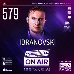 Freakhouze On Air 579 ● Ibranovski