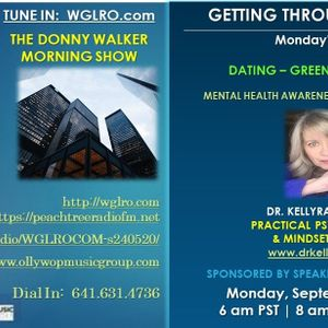 WGLRO Radio with Dr. Kelly Rae Brown - Getting Through The Week- the DMWS - 09 20-2021