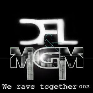 We Rave Together 002 - DFL & MGM