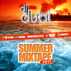 2017 Summer Mixtape by @DJDUBL