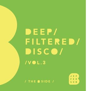 The B Side // Deep Filtered Disco vol.3