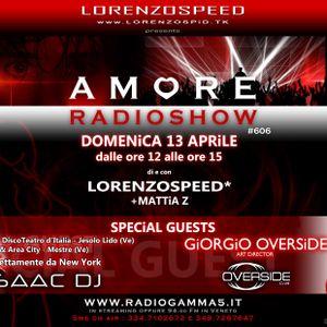 LORENZOSPEED present AMORE Radio Show Domenica 13/04/2014 with iSAAC + GiORGiO OVERSiDE part 2