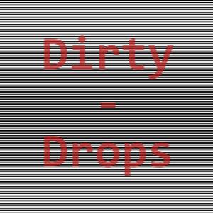 Dirty Drops Fidget march 2012
