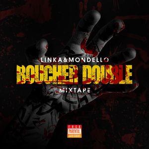 LINKA&MONDELLO - BOUCHER DOUBLE | MIXTAPE