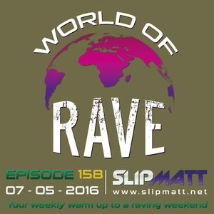 Slipmatt - World Of Rave #158